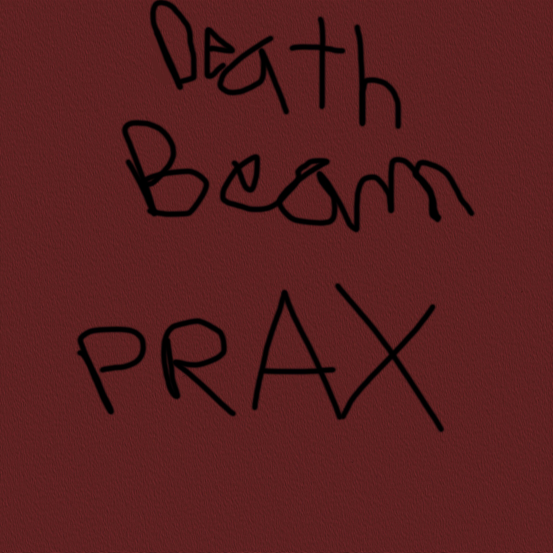 Death Beam Prax